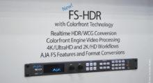AJA aposta em HDR e lança o FS-HDR, um novo conversor/sincronizador de HDR e WCG que permite conversão em tempo real de 4K para HD, Up Converter, ou vice-versa. A solução tem processamento: 4K/UltraHD/2K/HD/SD